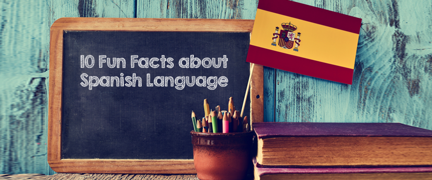 Facts about Spanish Language